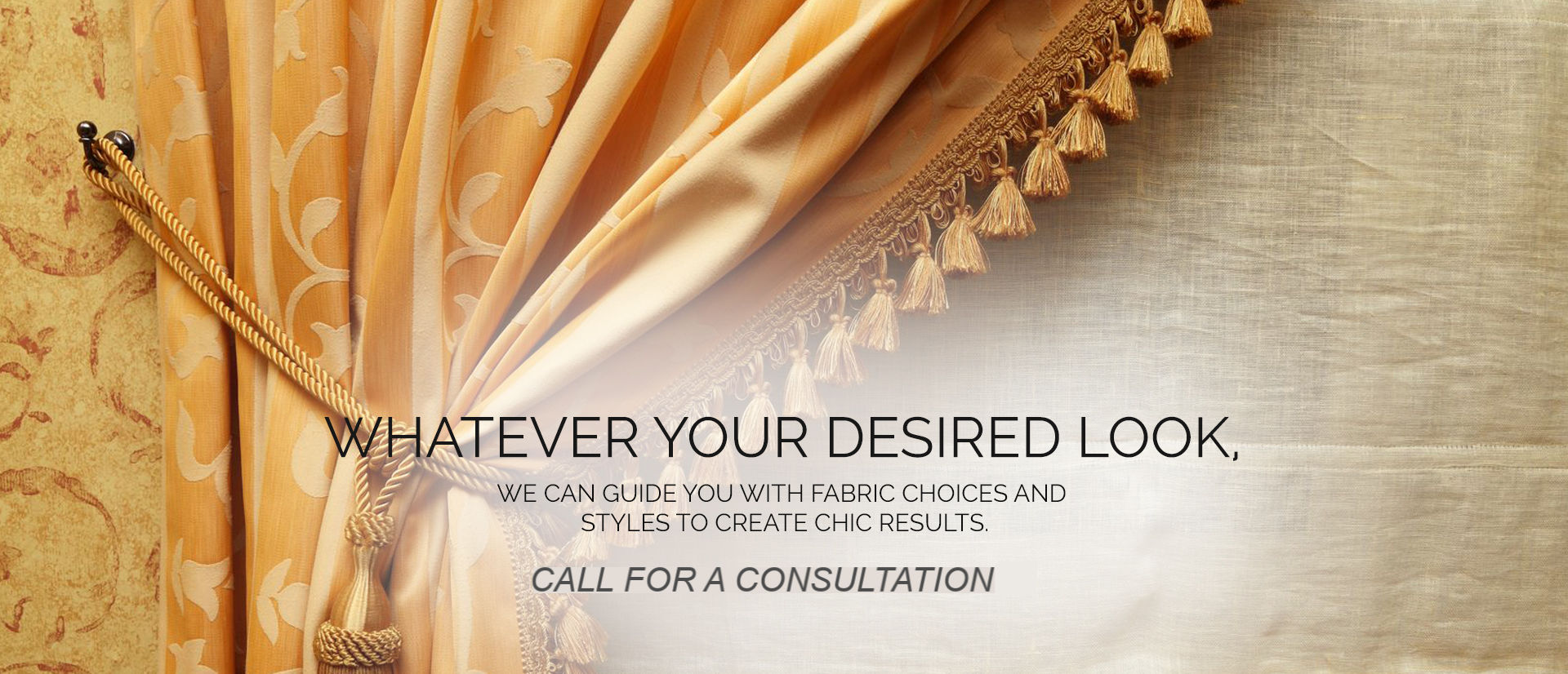custom made drapes call for a consultation
